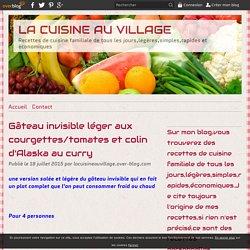 Gâteau invisible léger aux courgettes/tomates et colin d'Alaska au curry - LA CUISINE AU VILLAGE