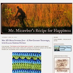 Mr. Micawber's Recipe for Happiness: Mrs. M's Mock Invisible Join ~ A New Crochet Technique, with Callida Sampler Pattern