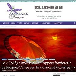 Le « Collège Invisible » et l'apport fondateur de Jacques Vallée sur le «concept extranéen»