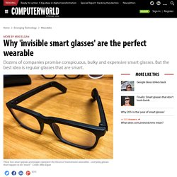 Why 'invisible smart glasses' are the perfect wearable