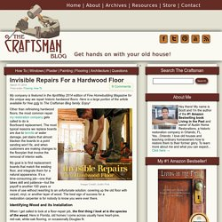 Invisible Repairs For a Hardwood Floor - The Craftsman Blog