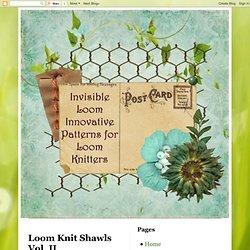Loom Knit Shawls Vol. II