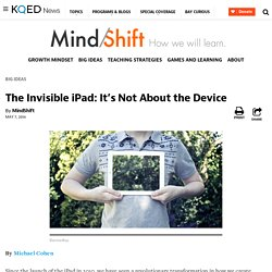 The Invisible iPad: It's Not About the Device