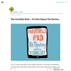 The Invisible iPad — It's Not About The Device.