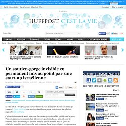 Un soutien-gorge invisible et permanent mis au point par une entreprise israélienne