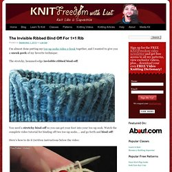 The Invisible Ribbed Bind Off For 1x1 Rib