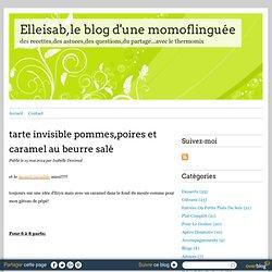 tarte invisible pommes,poires et caramel au beurre salé - Elleisab,le blog d'une momoflinguée