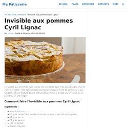 Invisible aux pommes Cyril Lignac