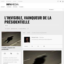 L'invisible, vainqueur de la présidentielle
