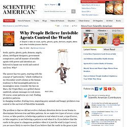 Why People Believe Invisible Agents Control the World