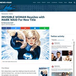 INVISIBLE WOMAN Reunites with MARK WAID For New Title