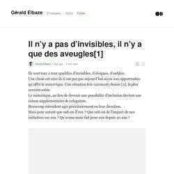 Il n'y a pas d'invisibles, il n'y a que des aveugles[1]