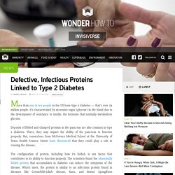 Defective, Infectious Proteins Linked to Type 2 Diabetes « Invisiverse