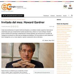 Invitado del mes: Howard GardnerEnergia Creadora