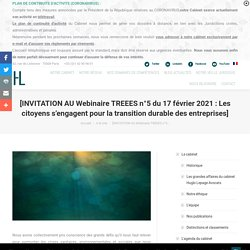 [INVITATION AU Webinaire TREEES n°5 du 17 février 2021 : Les citoyens s'engagent pour la transition durable des entreprises] - HLA