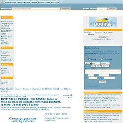 INVITATION PRESSE - Eric BESSON lance la mise en place de l'identité numérique IDENUM, le mardi 31 mai 2011 à 11h00