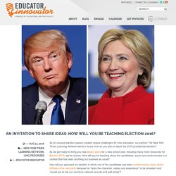 An Invitation to Share Ideas: How Will You Be Teaching Election 2016?