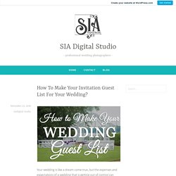 How To Make Your Invitation Guest List For Your Wedding? – SIA Digital Studio