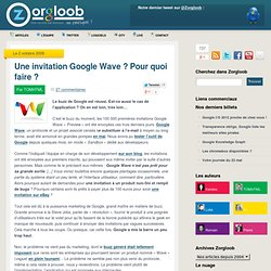 Une invitation Google Wave ? Pour quoi faire ?