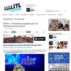 Smart : 4 invitations à gagner pour le Pitchfork Festival 2014
