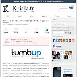 Edito du 27 Juin 2010 : 20 invitations pour Tumbup à gagner sur Kriisiis.fr