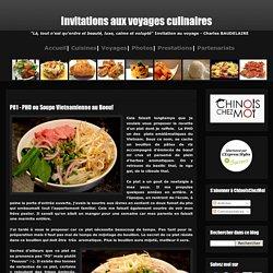 Invitations aux voyages culinaires: P81 - PHO ou Soupe Vietnamienne au Boeuf
