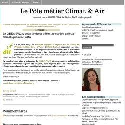 Le GREC-PACA vous invite à débattre sur les enjeux climatiques en PACA - Le Pôle métier Climat & Air