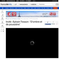 """Invité : Sylvain Tesson : """"D'ombre et de poussière"""" en replay - 6 juin 2013"""