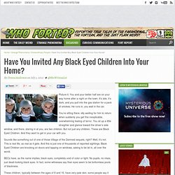 Have You Invited Any Black Eyed Children Into Your Home?