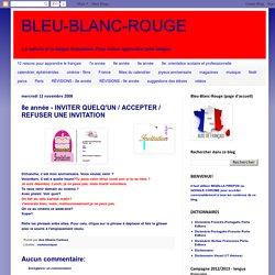 BLEU-BLANC-ROUGE: 8e année - INVITER QUELQ'UN / ACCEPTER / REFUSER UNE INVITATION