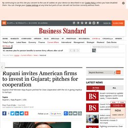 Rupani invites American firms to invest in Gujarat; pitches for cooperation
