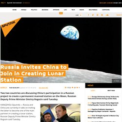 Russia Invites China to Join in Creating Lunar Station