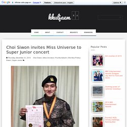 Choi Siwon invites Miss Universe to Super Junior concert