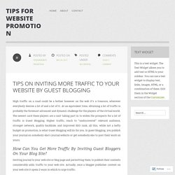 Tips on Inviting More Traffic to your website by Guest Blogging