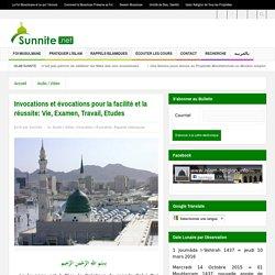Invocations et évocations pour la facilité et la réussite: Vie, Examen, Travail, Etudes - Islam Sunnite la Vraie Religion. Site Islamique, Site Musulman