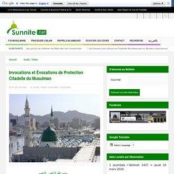 Invocations et Évocations de Protection Citadelle du Musulman
