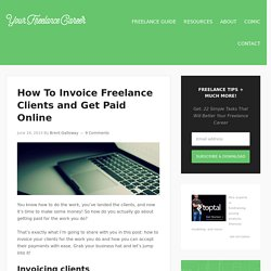 How To Invoice Freelance Clients and Get Paid Online - Your Freelance Career Blog