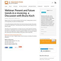 Webinar: Present and future trends in e-invoicing – a Discussion with Bruno Koch - E-invoicing Platform