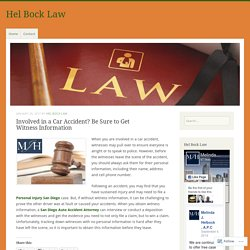 Involved in a Car Accident? Be Sure to Get Witness Information – Hel Bock Law