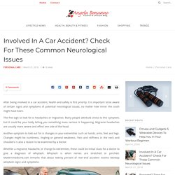 Check These Common Neurological Issue During Car Accident