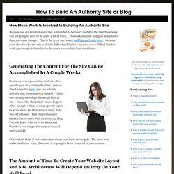 How Much Work Is Involved In Building An Authority Site