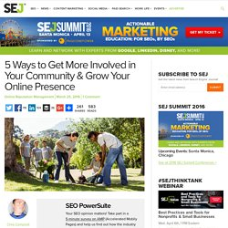 5 Ways to Get More Involved in Your Community & Grow Your Online Presence - Search Engine Journal