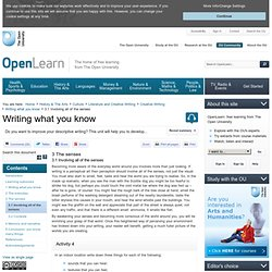 Writing what you know: 3.1 Involving all of the senses - OpenLearn - Open University - A215_1