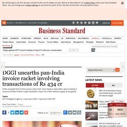 DGGI unearths pan-India invoice racket involving transactions of Rs 434 cr