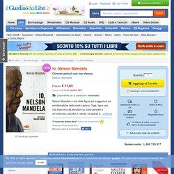 Io, Nelson Mandela - Libro di Nelson Mandela