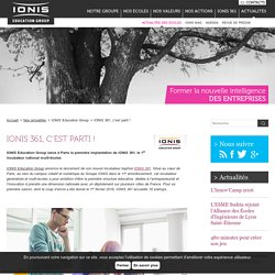 IONIS 361, c'est parti ! – Actualités des écoles du groupe IONIS