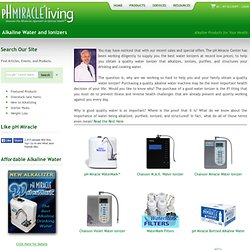 pH Miracle Water Ionizers: Buy water ionizing machines for creating alkaline, structured water.