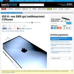 iOS 8 : ces SMS qui redémarrent l'iPhone