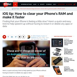 iOS tip: How to clear your iPhone's RAM and make it faster