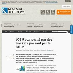 iOS 9 contourné par des hackers passant par le MDM